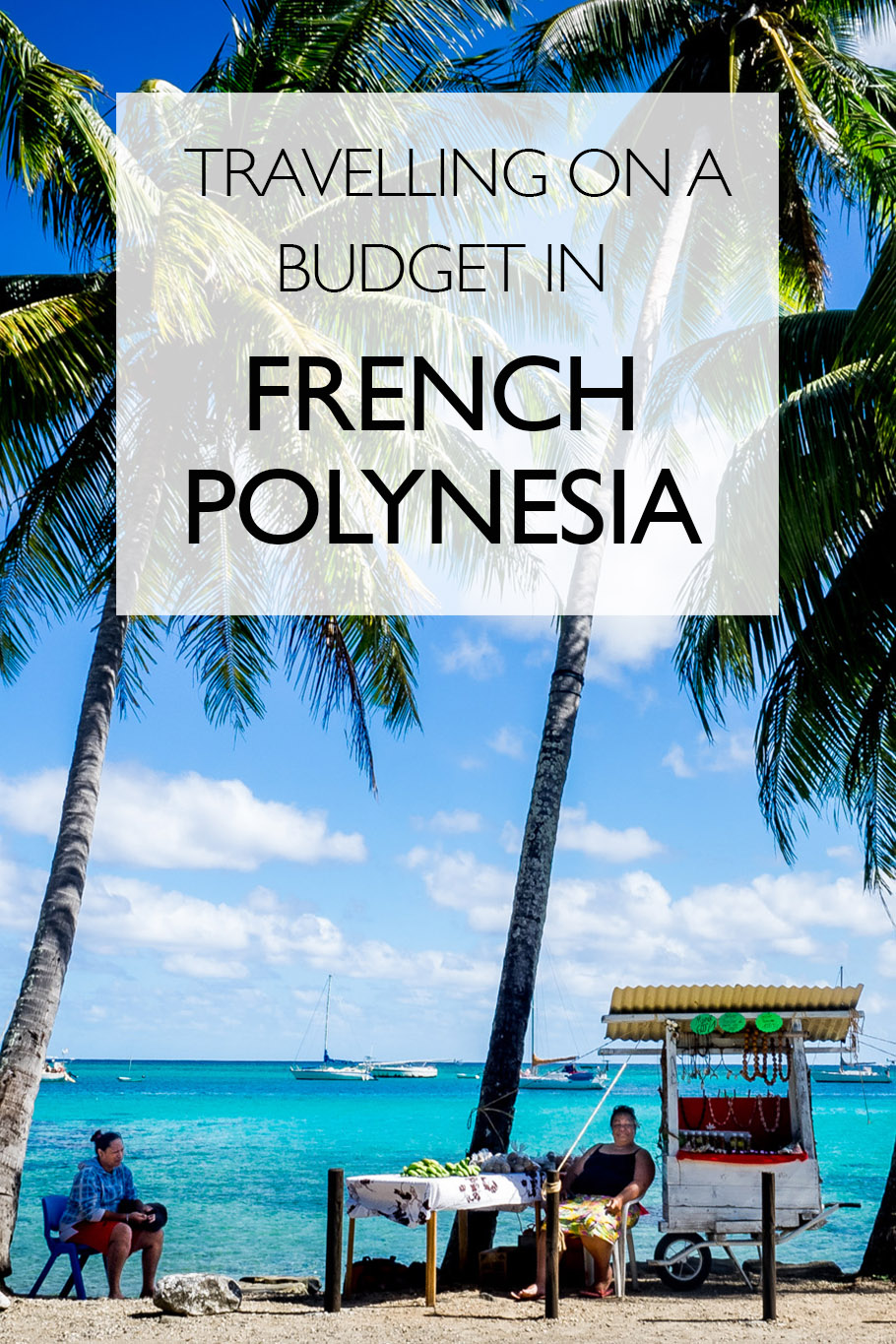 Travelling on a Budget in French Polynesia