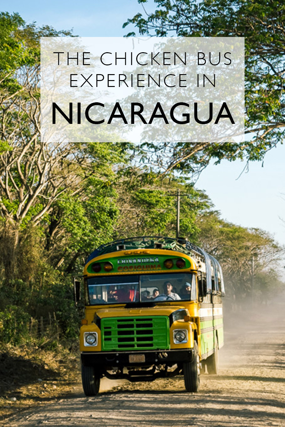 The Chicken Bus Experience In Nicaragua | Travel Nicaragua