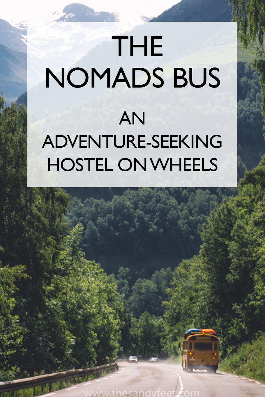 The Nomads Bus: An Adventure-Seeking Hostel on Wheels