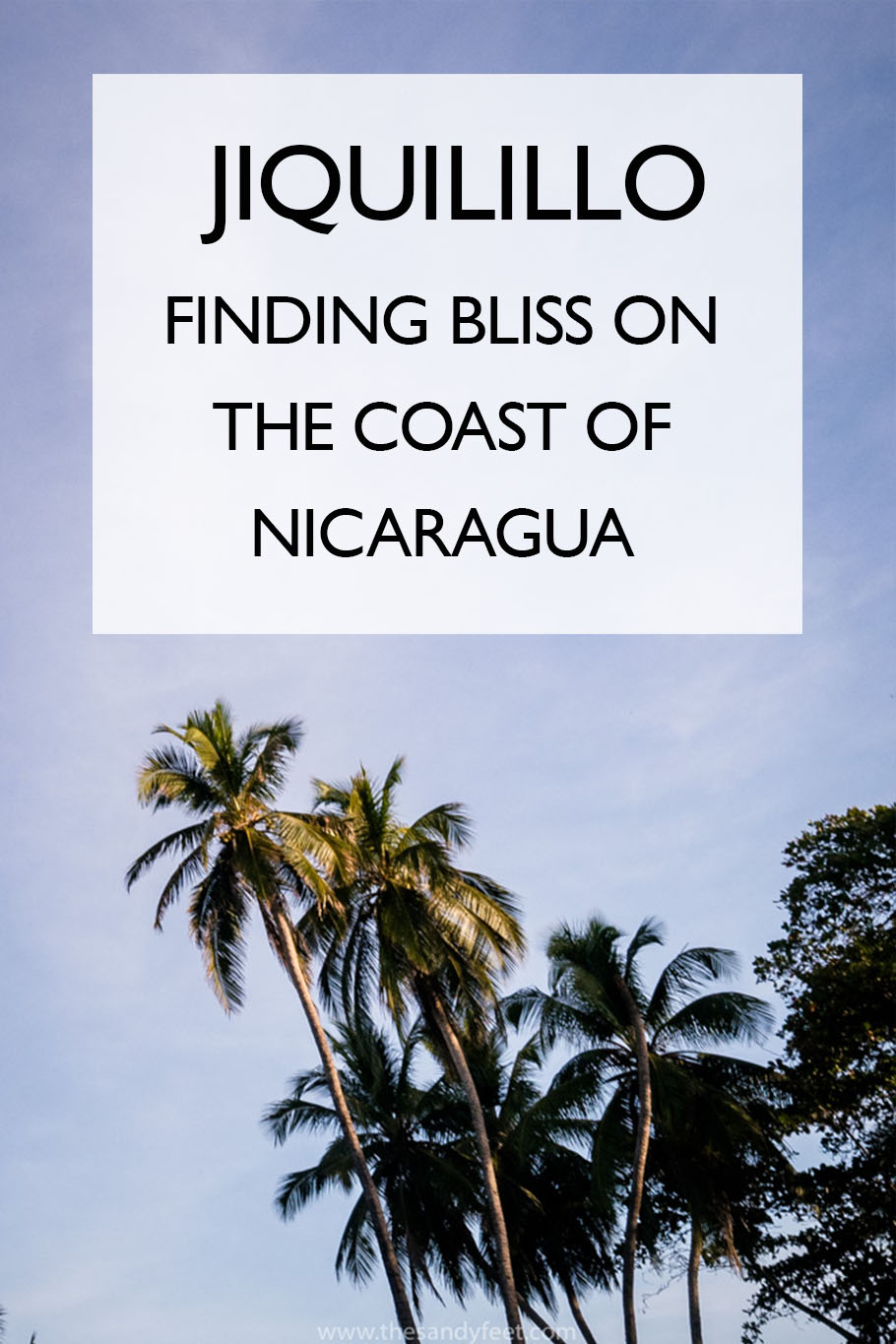 Jiquilillo: Finding Bliss on the Coast of Nicaragua