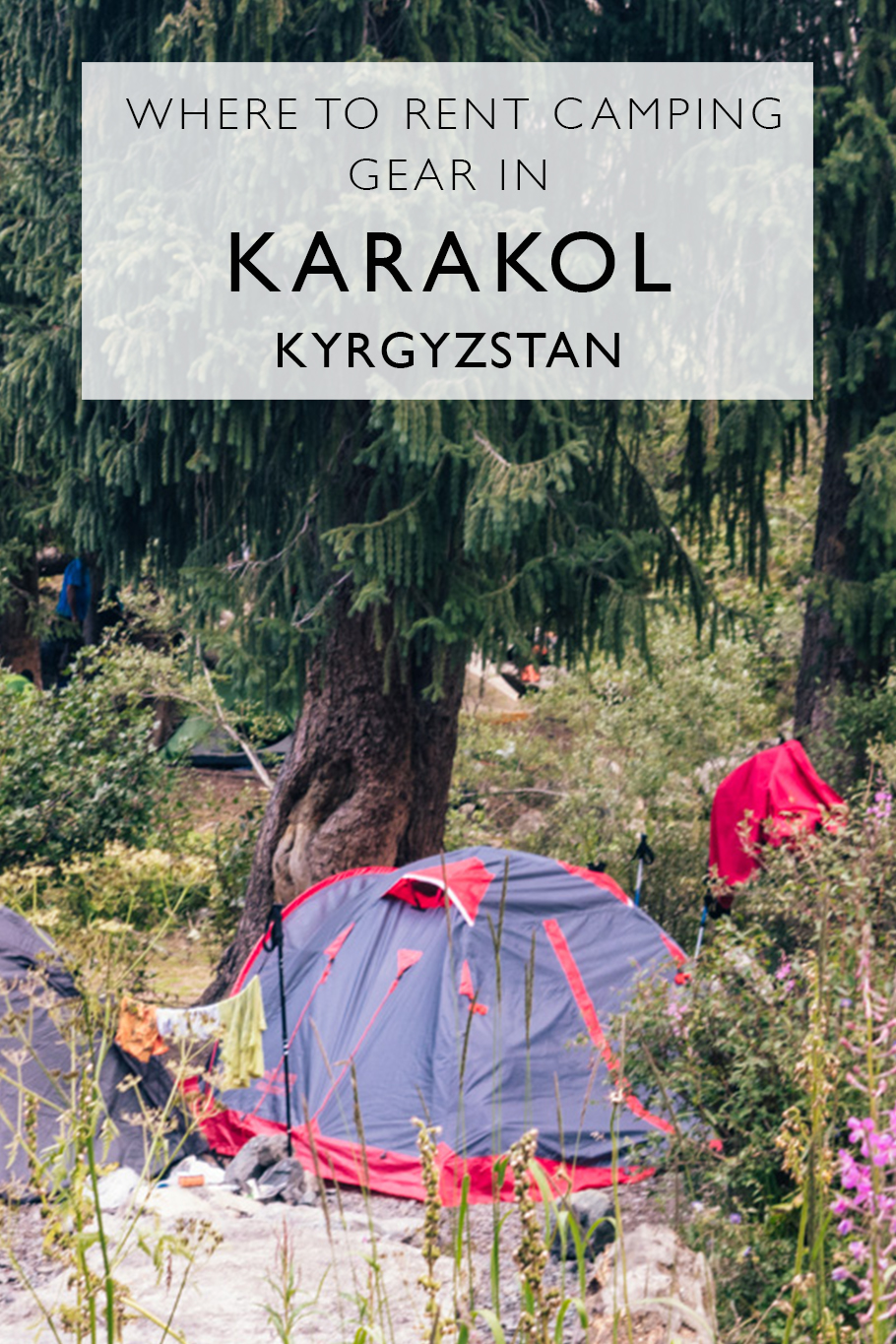 Where To Rent Camping Gear In Karakol | Kyrgyzstan | Hiring Camping Gear In Karakol | Trekking near Karakol | Hiking in Kyrgyzstan