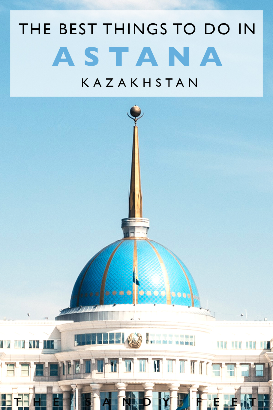In The City Of Lights: The Best Things To Do In Astana | Kazakhstan
